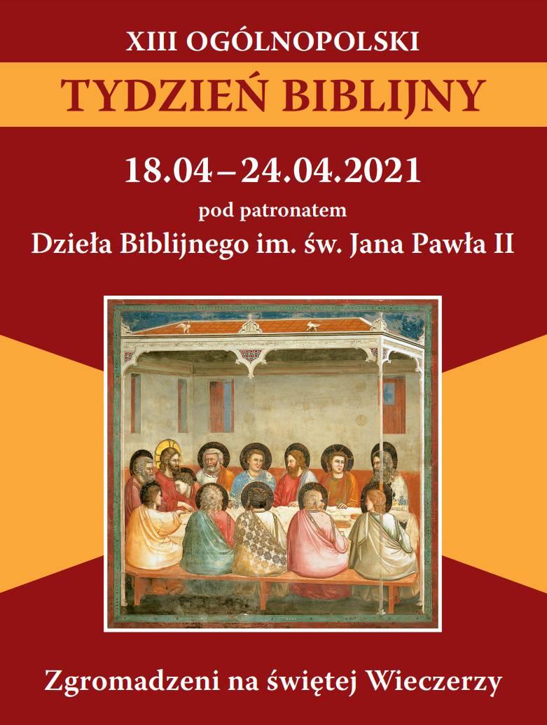 W dniach 18-24 kwietnia 2021 r. będziemy przeżywać XIII Tydzień Biblijny.